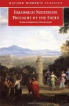 Twilight of the Idols: How to Philosophize with a Hammer (World's Classics) - Friedrich Nietzsche, Duncan Large