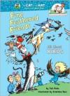Fine Feathered Friends: All About Birds - Tish Rabe, Artie Ruiz