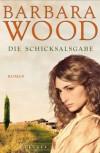 Die Schicksalsgabe - Barbara Wood, Veronika Cordes