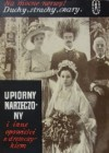 Upiorny narzeczony i inne opowieści z dreszczykiem - Joseph Conrad, Washington Irving, Edward Bulwer-Lytton, William Austin, Robert Smythe Hichens, Maurice Renard, A.J. Alan