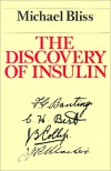 The Discovery of Insulin - Michael Bliss