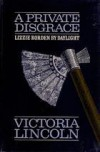 A Private Disgrace: Lizzie Borden By Daylight - Victoria  Lincoln, Lincocn