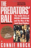 The Predators' Ball: The Inside Story of Drexel Burnham and the Rise of the JunkBond Raiders - Connie Bruck