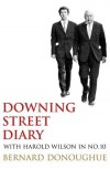 Downing Street Diary: With Harold Wilson in No. 10 - Bernard Donoughue