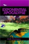 Exponential Apocalypse - Eirik Gumeny
