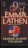 Murder Against the Grain - Emma Lathen