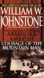 Absaroka Ambush & Courage of the Mountain Man - William W. Johnstone