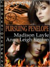 Pursuing Penelope [Incognito Book 9] - Madison Layle,  Anna Leigh Keaton