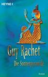Die Sonnenpyramide - Guy Rachet, Annette Lallemand