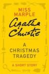 A Christmas Tragedy - Agatha Christie