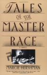 Tales of the Master Race - Marcie Hershman