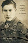 Where the Birds Never Sing: The True Story of the 92nd Signal Battalion and the Liberation of Dachau - Jack Sacco
