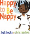 Happy to Be Nappy - Bell Hooks, Chris Raschka