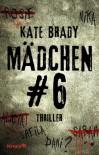 Mädchen Nr. 6: Thriller - Kate Brady