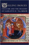 Telling Images: Chaucer and the Imagery of Narrative II - V. A. Kolve