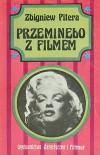 Przeminęło z filmem - Zbigniew Pitera
