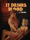 It Drinks Blood - J.F. Gonzalez