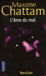 L'âme du mal (La trilogie du mal, #1) - Maxime Chattam