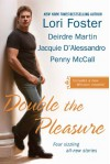 Double the Pleasure - 'Lori Foster',  'Deirdre Martin',  'Jacquie D'Alessandro',  'Penny McCall'
