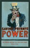 "Saving Private Power: The Hidden History of ""The Good War"" - Mickey Z."