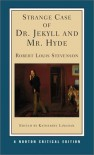 Strange Case of Dr. Jekyll and Mr. Hyde: A Norton Critical Edition - Robert Louis Stevenson, Katherine B. Linehan