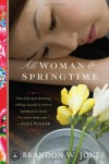 All Woman and Springtime - Brandon W. Jones