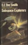 "Subspace Explorers - E.E. ""Doc"" Smith"