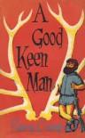 A Good Keen Man - Barry Crump