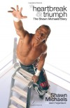 Heartbreak & Triumph: The Shawn Michaels Story - Michaels Shawn, Aaron Feigenbaum