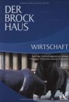 Der Brockhaus Wirtschaft: Betriebs- und Volkswirtschaft, Börse, Finanzen, Versicherungen und Steuern - Brockhaus-Redaktion
