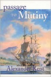 Passage to Mutiny (Richard Bolitho Novels # 7) - Alexander Kent