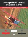 Development of German Warplanes in WWI - Jack Herris