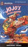 Jojo's Bizarre Adventure, Tome 6: Jojo contre la forme de vie ultime - Hirohiko Araki, 荒木 飛呂彦