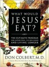 What Would Jesus Eat? - Don Colbert