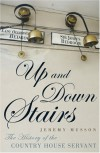 Up and Down Stairs: The History of the Country House Servant - Jeremy Musson