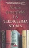 La tredicesima storia - Diane Setterfield, Giovanna Granato