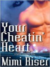 Your Cheatin' Heart - Mimi Riser