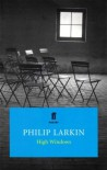 High Windows (FF Classics) - Philip Larkin