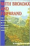 With Broadax and Firebrand: The Destruction of the Brazilian Atlantic Forest - Warren Dean, Stuart B. Schwartz