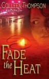 Fade the Heat - Colleen Thompson