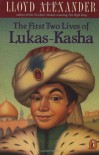 The First Two Lives of Lukas-Kasha (Puffin Novel) - Lloyd Alexander