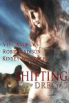 Shifting Dreams - Vivi Andrews, Robie Madison, Kinsey W. Holley