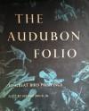 The Audubon Folio: 30 Great Bird Paintings - John James Audubon, George Dock