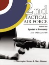 2nd Tactical Air Force Vol.1: Spartan to Normandy - June 1943 to June 1944 - Christopher Shores, Chris Thomas