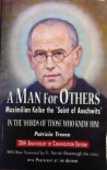 "A Man for Others: Maximilian Kolbe the ""Saint of Auschwitz"") - Patricia Treece"
