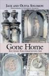 Gone Home: Southern Folk Gravestone Art - Jack Solomon