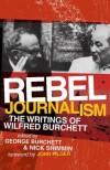 Rebel Journalism: The Writings of Wilfred Burchett - Wilfred G. Burchett