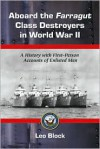 Aboard the Farragut Class Destroyers in World War II: A History with First-Person Accounts of Enlisted Men - Leo Block