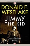 Jimmy the Kid - Donald E Westlake
