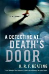 A Detective at Death's Door  - H.R.F. Keating